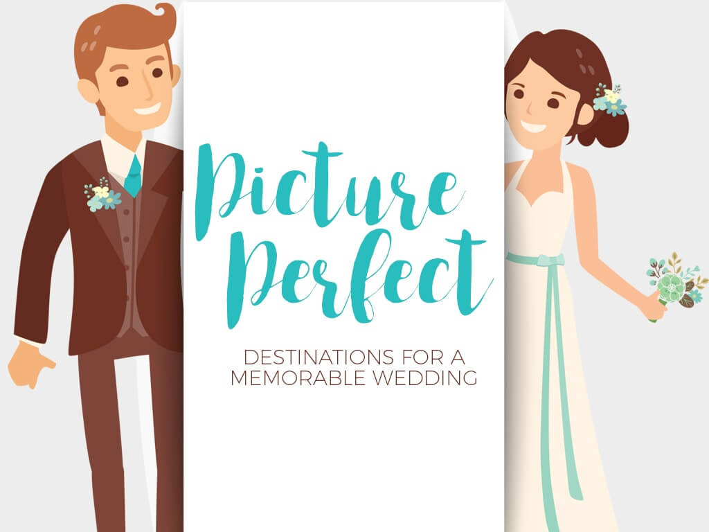 Picture Perfect Destinations for a Memorable Wedding