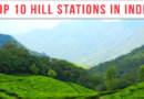 Top 10 Hill Stations in India